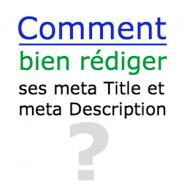 Référencer son blog : optimisation de la balise title et balise meta description
